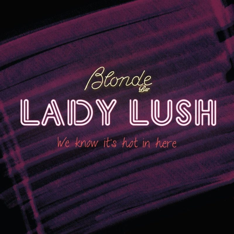 Lady Lush @ Blonde Bar May 2017